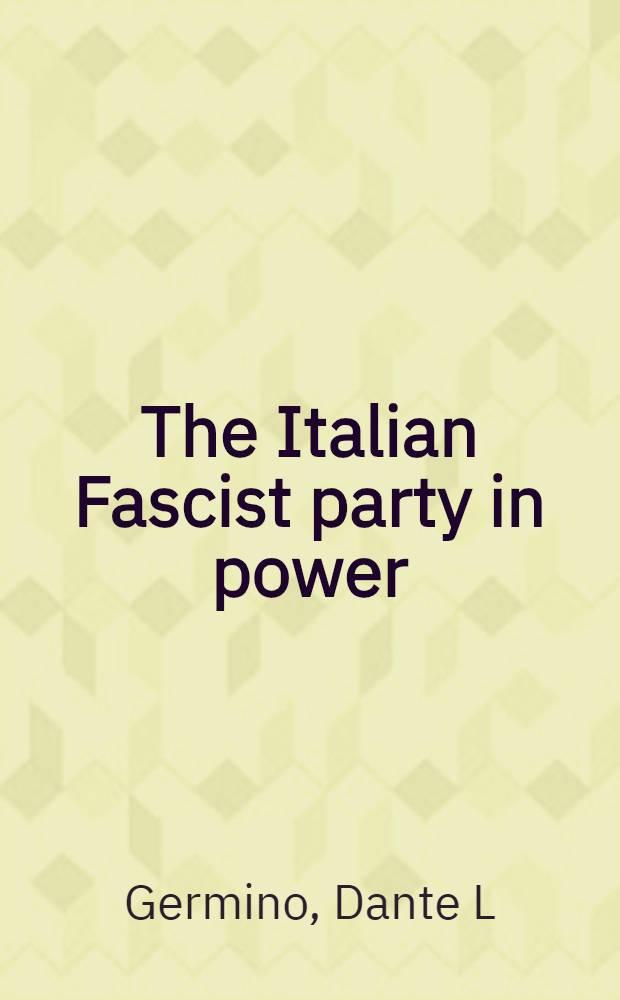 The Italian Fascist party in power : A study in totalitarian rule = Правящая Итальянская фашистская партия. Изучение тоталитарного правления