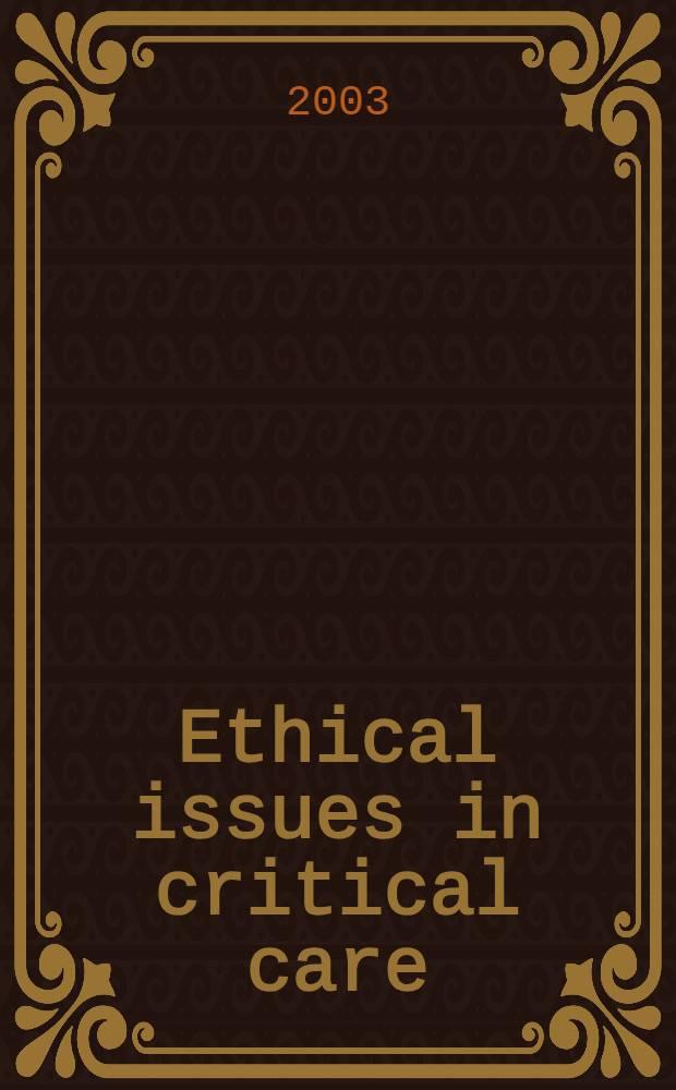 Ethical issues in critical care = Этические проблемы помощи при критических состояниях.