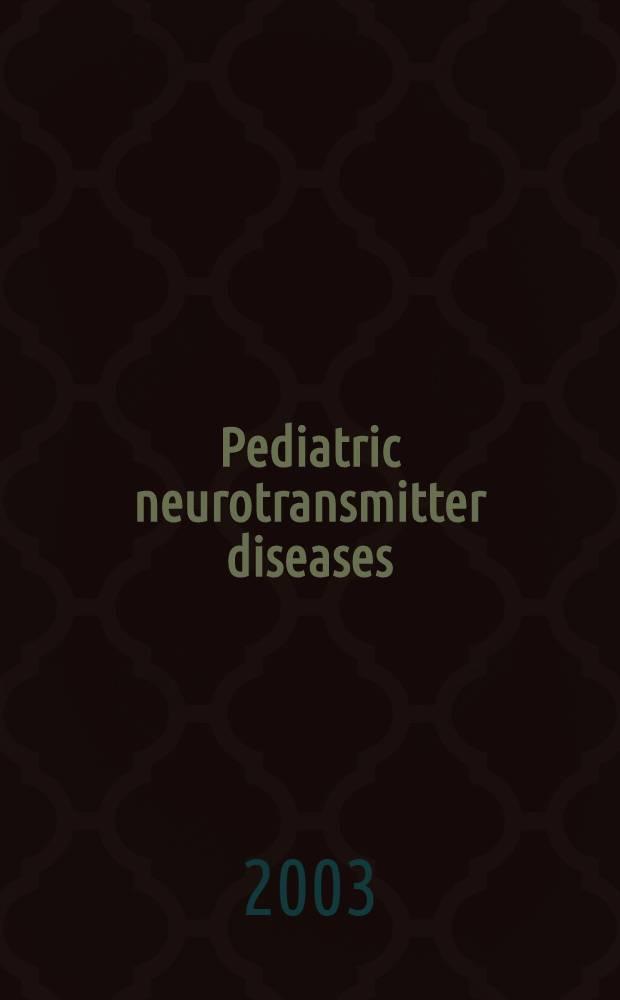 Pediatric neurotransmitter diseases = Болезни нейромедиаторов у детей