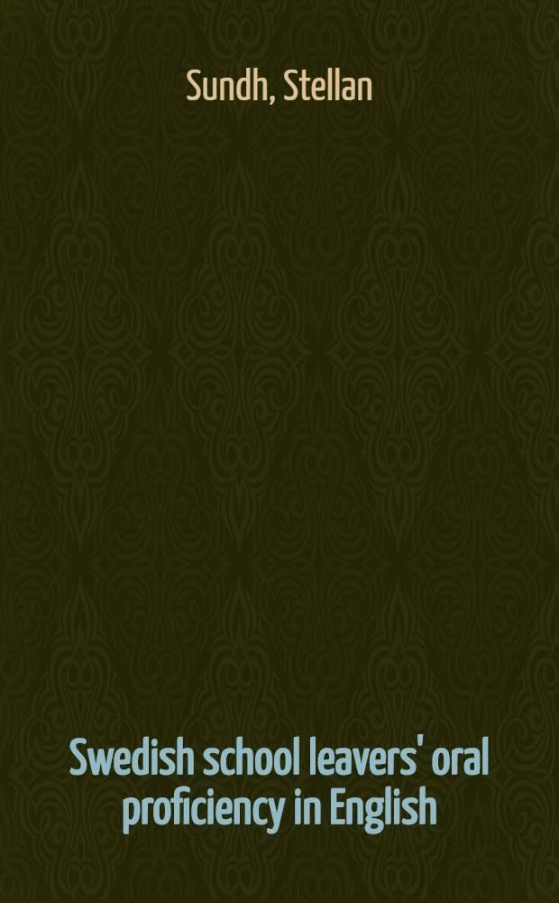 Swedish school leavers' oral proficiency in English : Grading of production a. analysis of performance : Diss. = Выпускники шведской школы искусны в разговорном английском. Уровень знаний и анализ качества