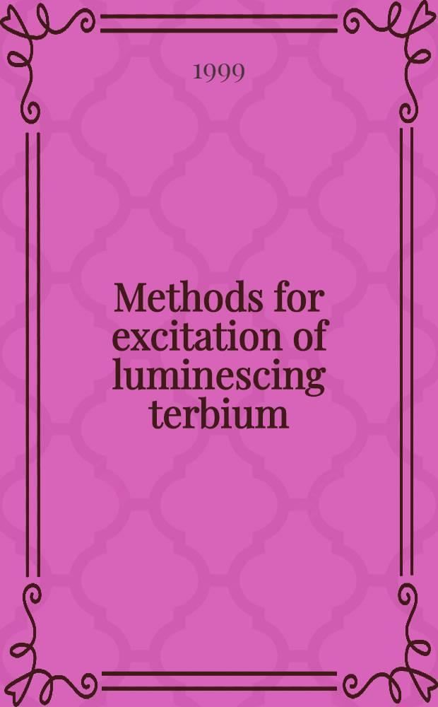 Methods for excitation of luminescing terbium (III) chelates in aqueous solutions : Diss. = Методы возбуждения люминесценции хелатов тербия в водных растворах