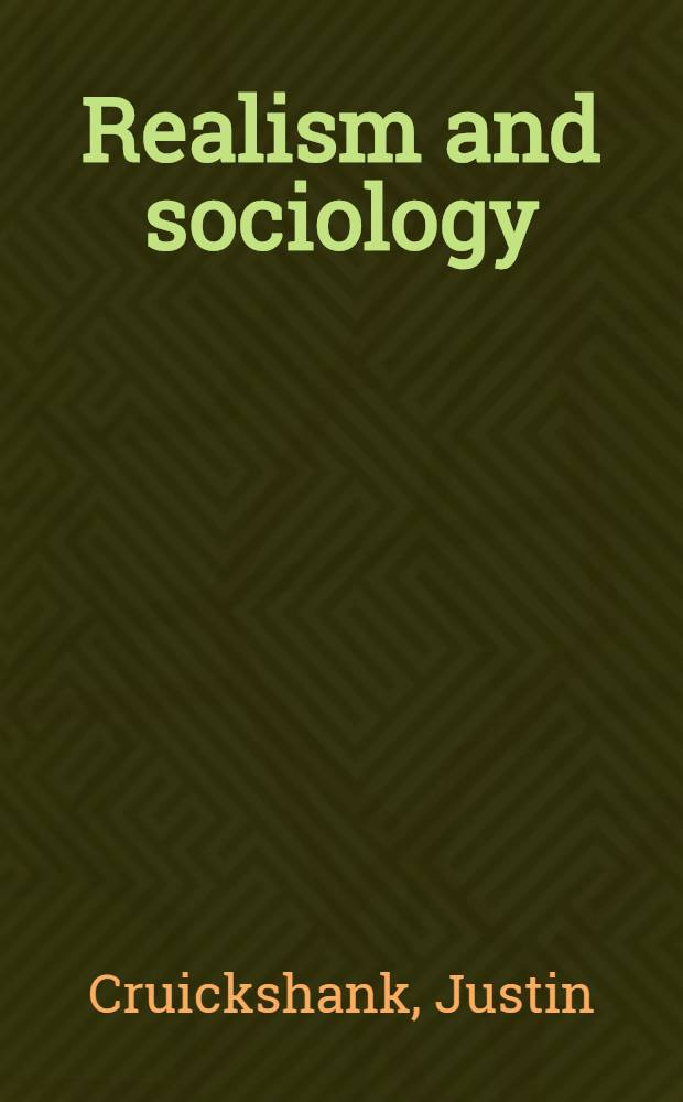Realism and sociology : Anti-foundationalism, ontology a. social research = Реализм и социология