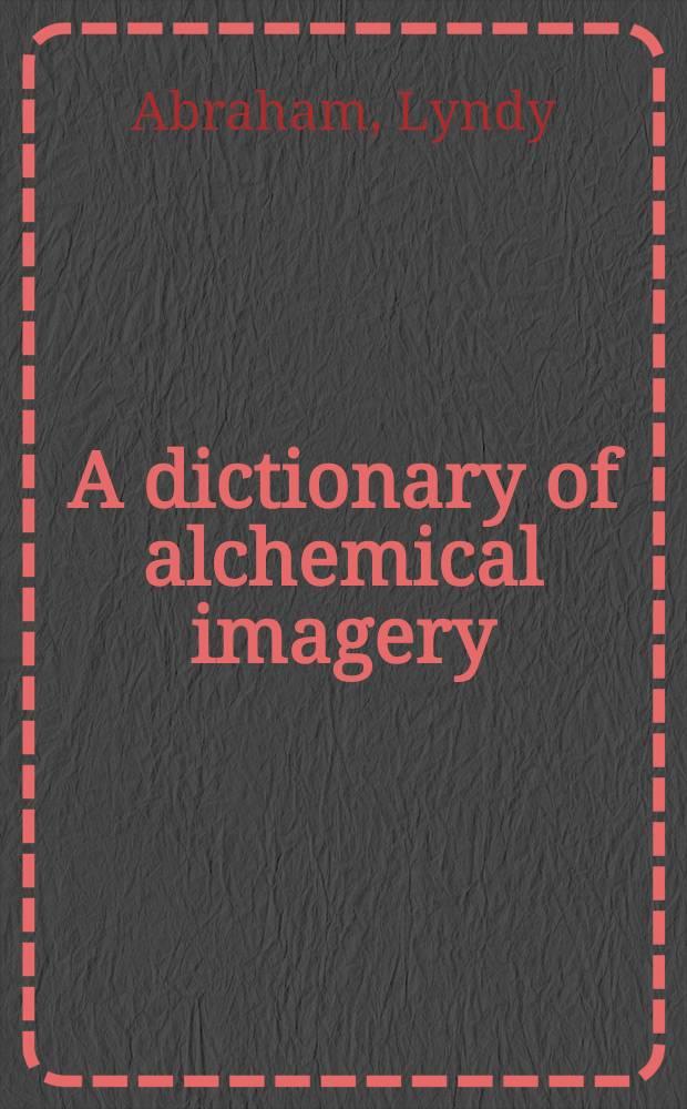 A dictionary of alchemical imagery = Словарь образов алхимии