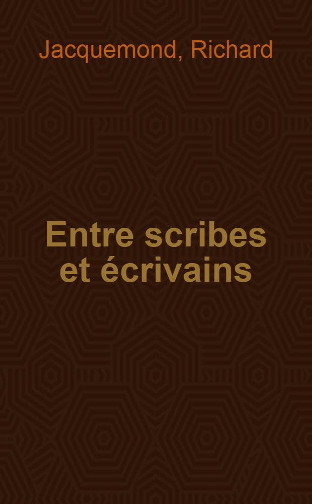 Entre scribes et écrivains : Le champ litt. dans l'Égypte contemporaine = Между писарями и писателями.Литературное поле в современном Египте