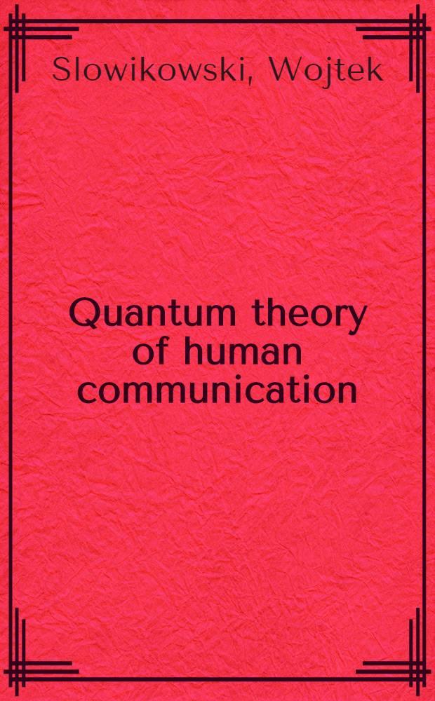 Quantum theory of human communication