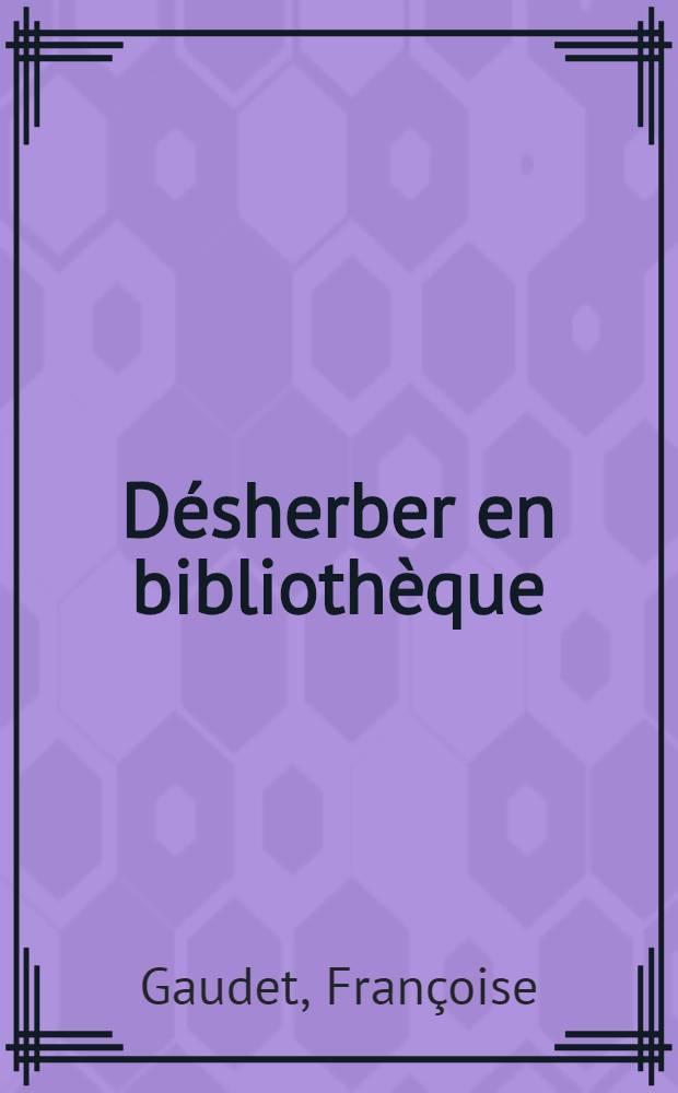 Désherber en bibliothèque : Man. pratique de rév. des coll = Метод выборочного удаления книг в библиотеке