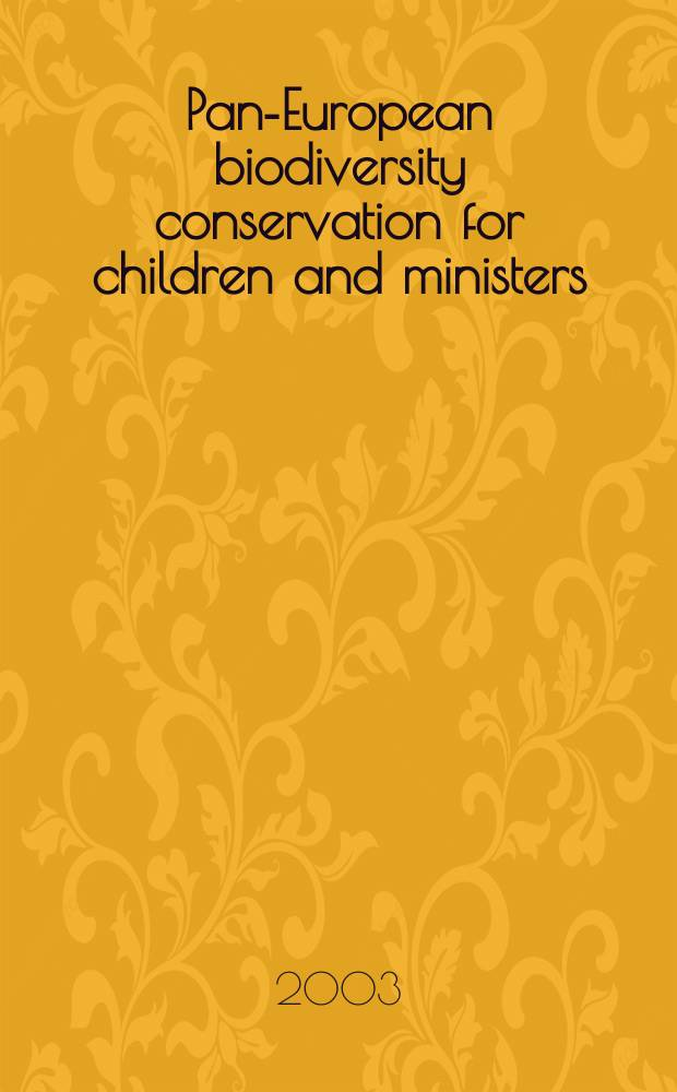 Pan-European biodiversity conservation for children and ministers : Vision from the East = охрана биоразнообразия в Европе.популярное издание для детей