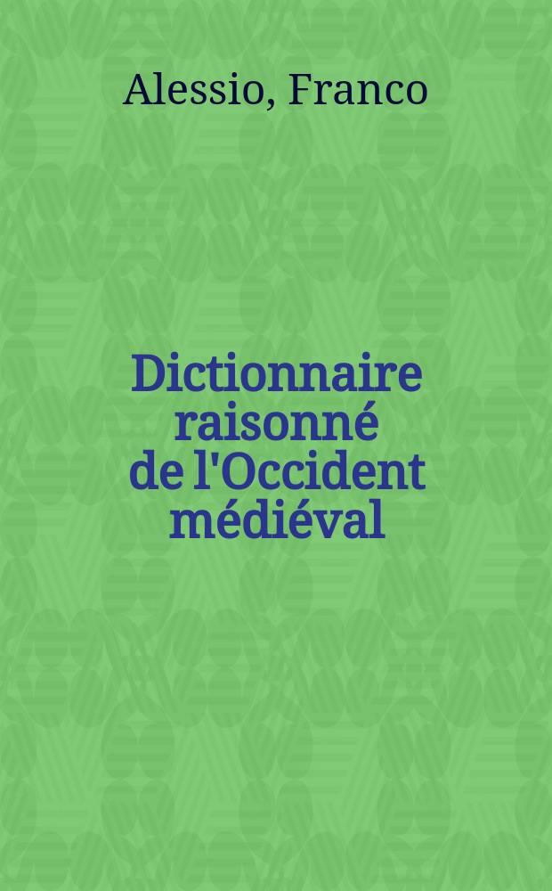 Dictionnaire raisonné de l'Occident médiéval = Толковый словарь средневековой Европы