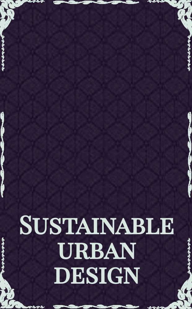 Sustainable urban design : An environmental approach = Устойчивое городское проектирование. Окружающая среда