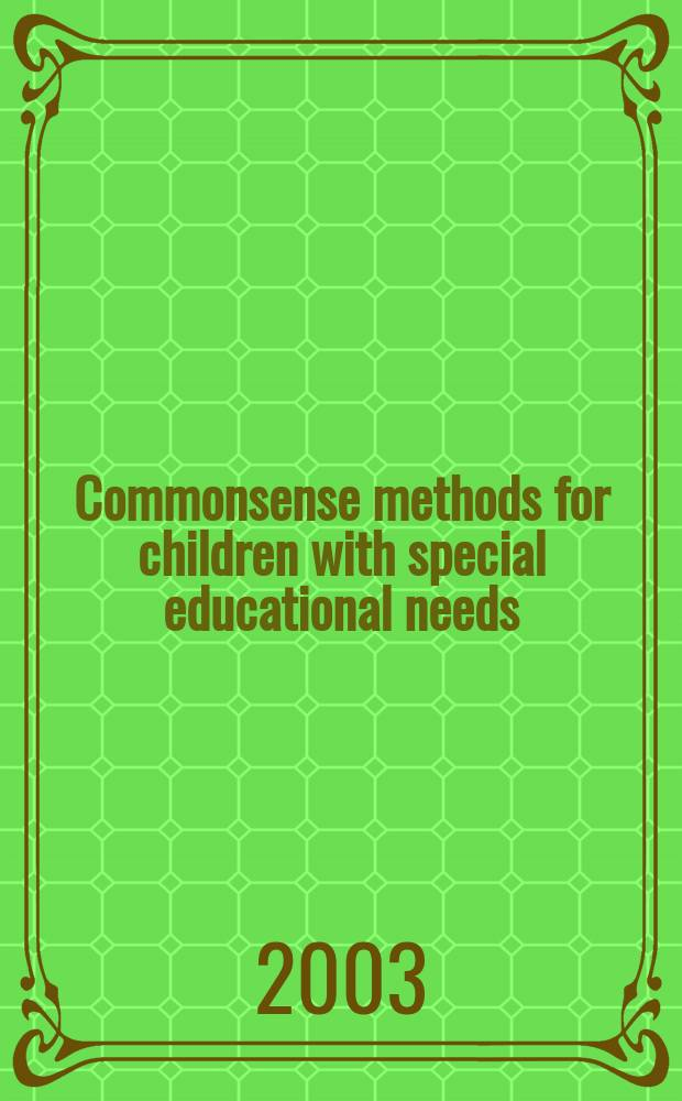 Commonsense methods for children with special educational needs : Strategies for the regular classroom