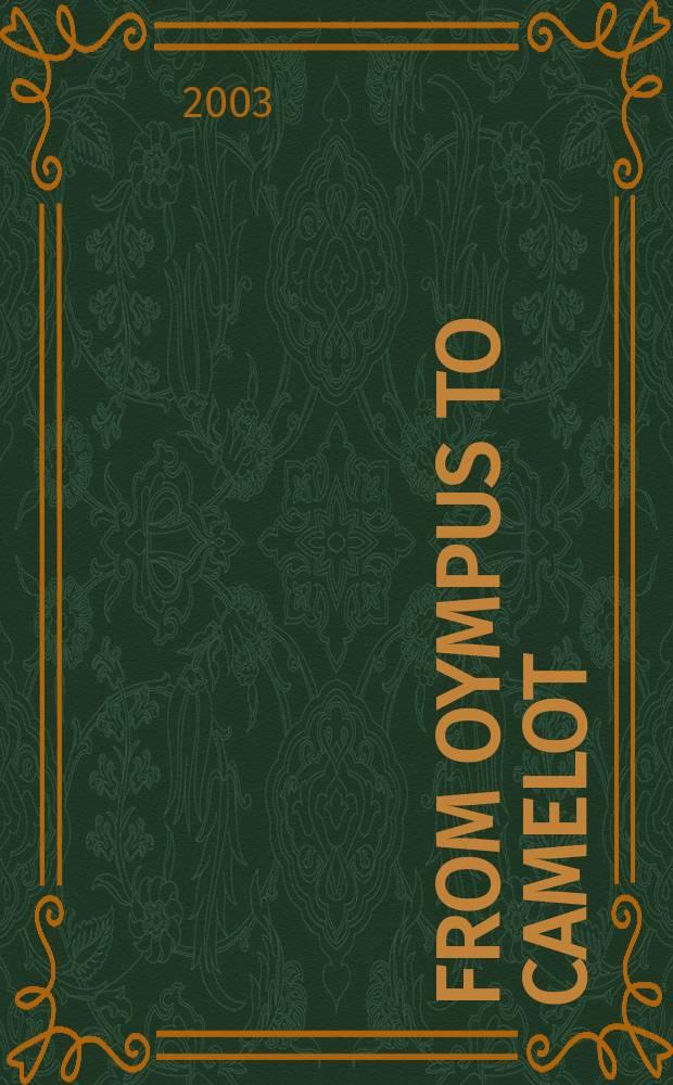 From Oympus to Camelot : The world of Europ. mythology = От Олимпа к Камлоту