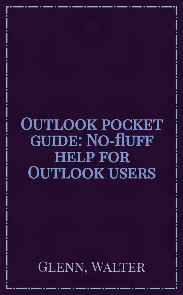 Outlook pocket guide : No-fluff help for Outlook users