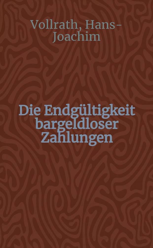Die Endgültigkeit bargeldloser Zahlungen : Zivilrechtliche Gestaltungsvorgaben für grenzüberschreitende Zahlungsverkehrs- u. Abrechnungssysteme = Окончательность безналичных расчетов