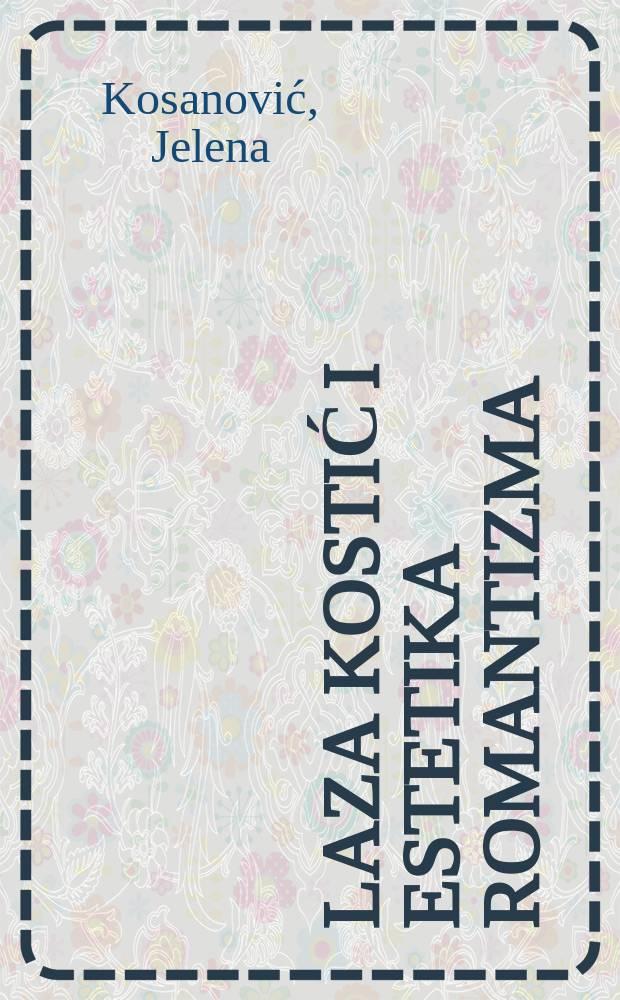 Laza Kostić i estetika romantizma = Лаза Костич и эстетика романтизма