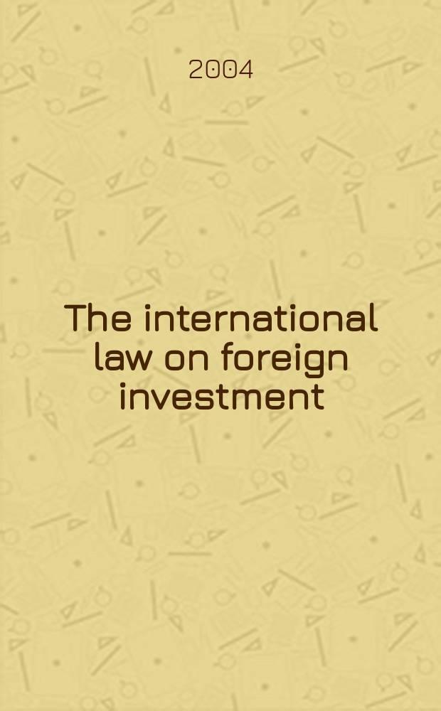 The international law on foreign investment = Международное право по иностранным инвестированиям
