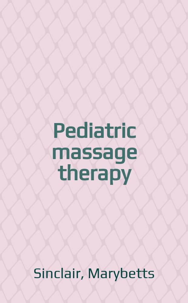 Pediatric massage therapy = Терапия массажем в педиатрии