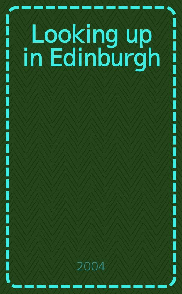 Looking up in Edinburgh : Edinburgh as you have never seen it before = Осматривая Эдинбург: Эдинбург каким я никогда раньше не видел