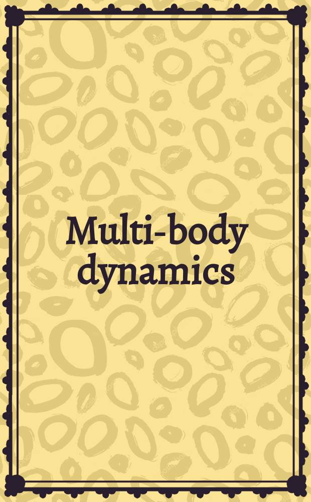 Multi-body dynamics: monitoring and simulation techniques - III : papers presented at the 3th International symposium