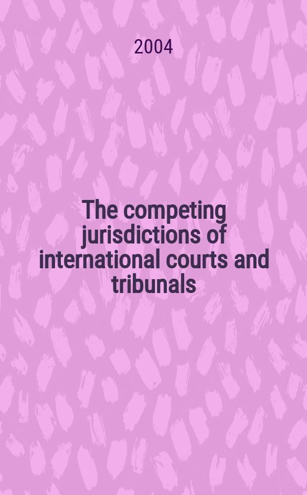 The competing jurisdictions of international courts and tribunals = Конкурирующая юрисдикция Международного суда и трибунала