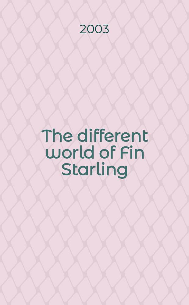 The different world of Fin Starling : a novel