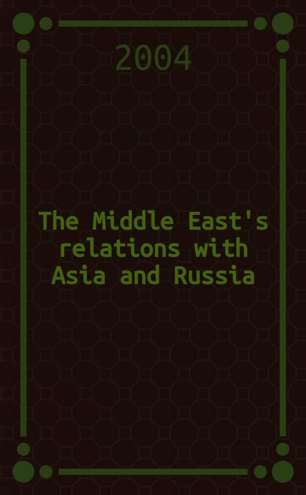 The Middle East's relations with Asia and Russia = Взаимоотношения Ближнего Востока с Азией и Россией