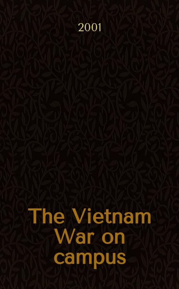 The Vietnam War on campus : other voices, more distant drums = Вьетнамская война на территории университета