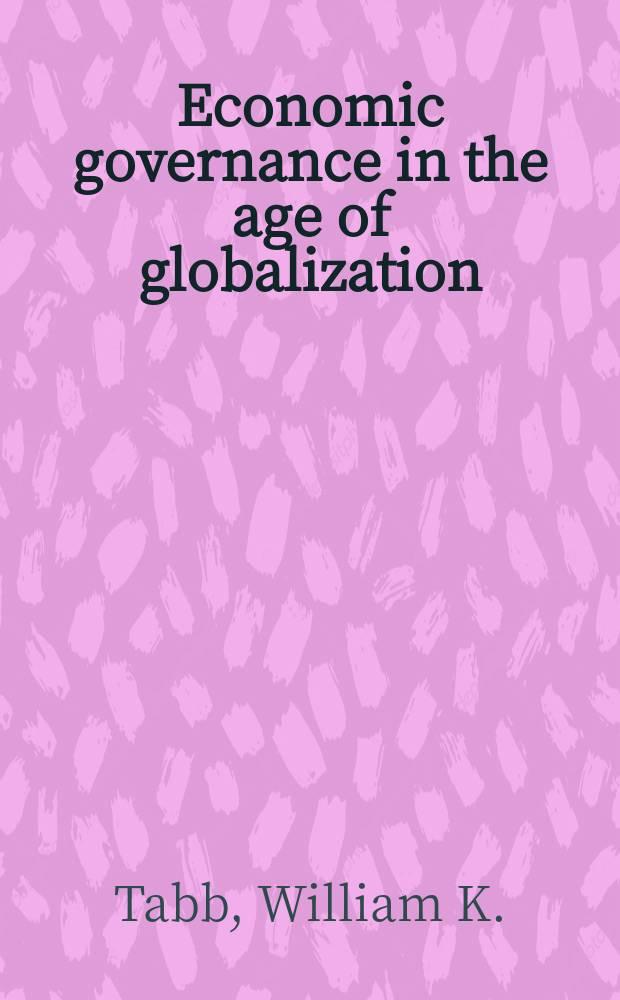 Economic governance in the age of globalization = Экономика в период глобализации