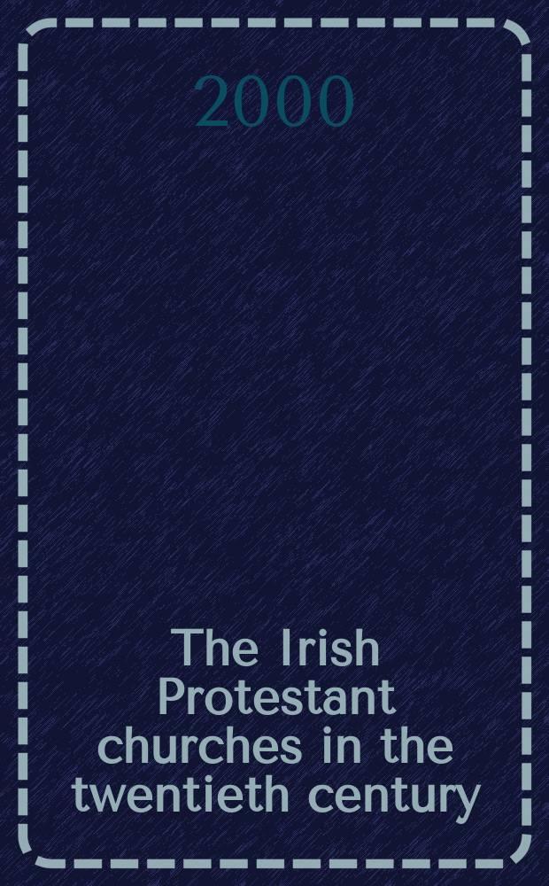 The Irish Protestant churches in the twentieth century = Ирландские протестанстские церкви в двадцатом веке