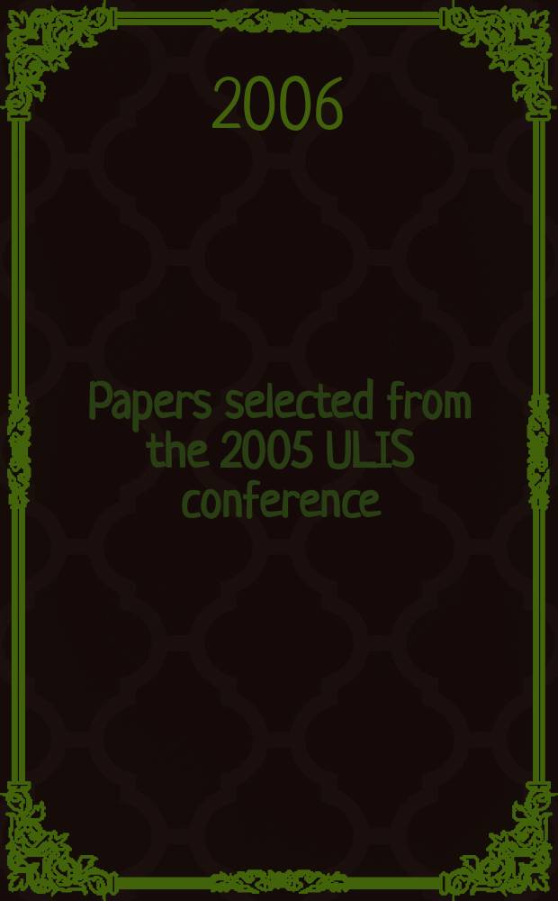 Papers selected from the 2005 ULIS conference