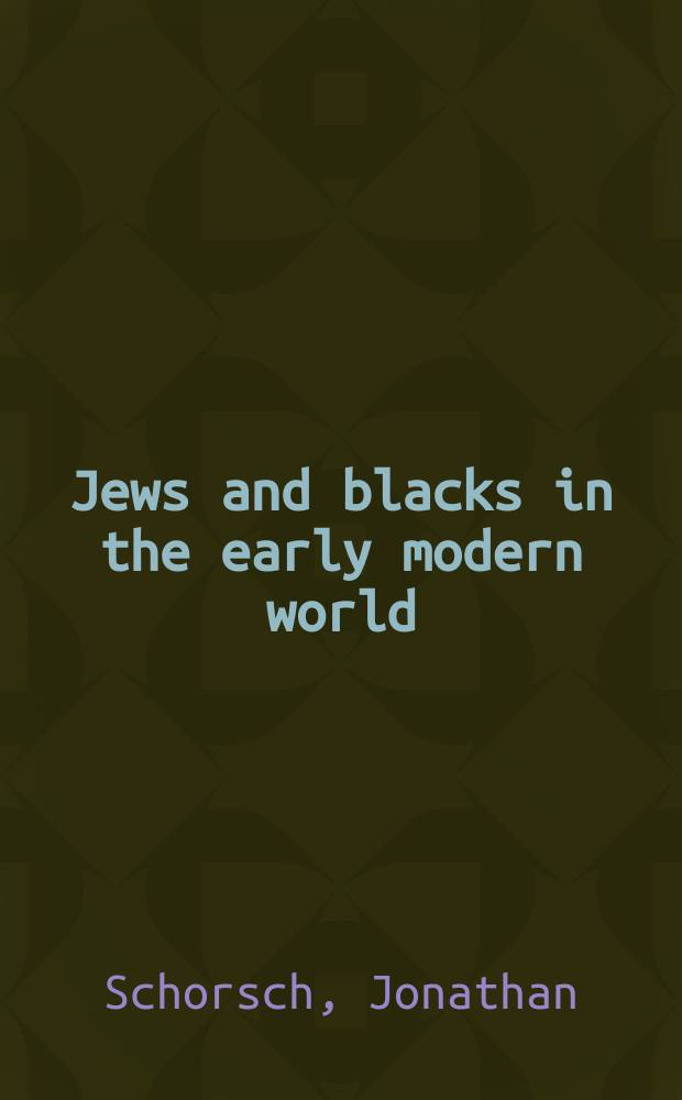 Jews and blacks in the early modern world = Евреи и негры в раннем современном мире