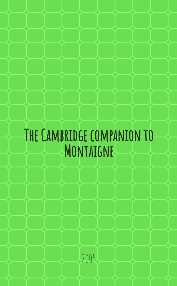 The Cambridge companion to Montaigne = Монтень
