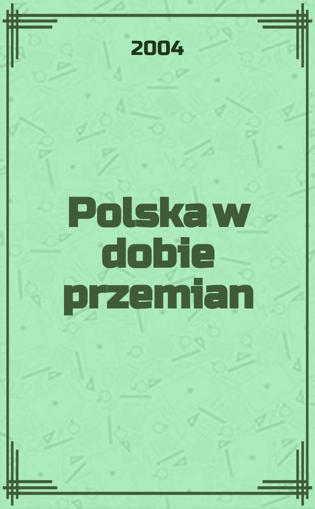 Polska w dobie przemian : materiały Konferencji naukowej = Польша в эпоху перемен