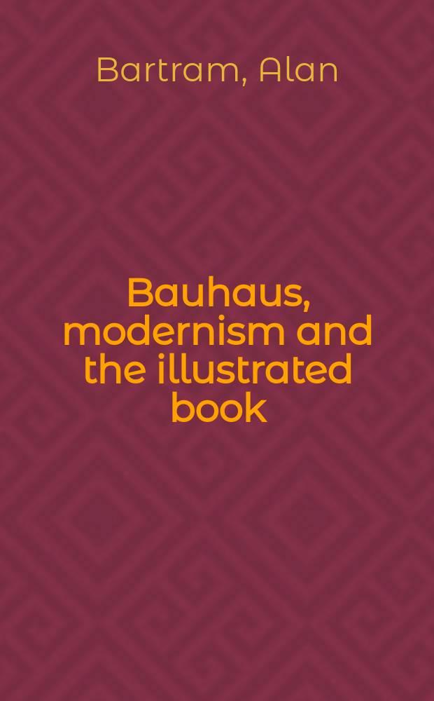 Bauhaus, modernism and the illustrated book = Баухауз, модернизм и иллюстрированная книга