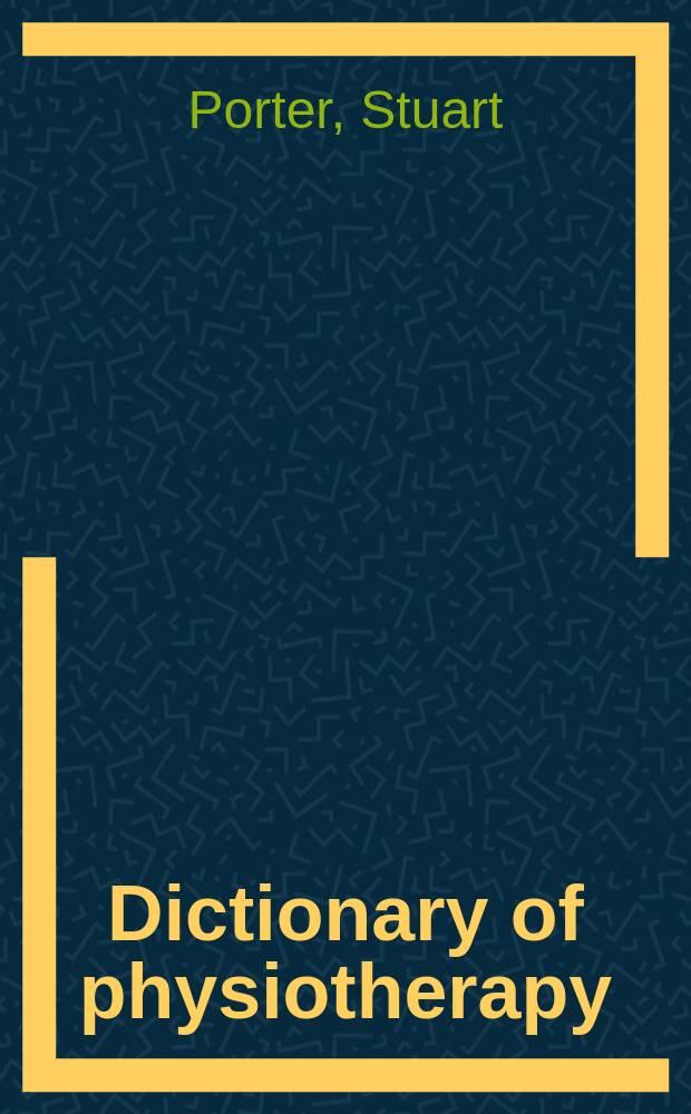 Dictionary of physiotherapy = Словарь по физиотерапии.