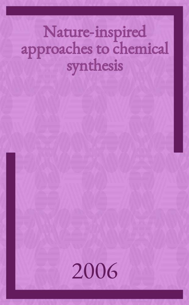 Nature-inspired approaches to chemical synthesis