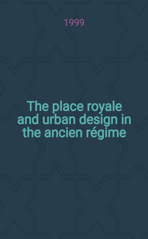 The place royale and urban design in the ancien régime = Королевская площадь и градостроительство при старом правлении