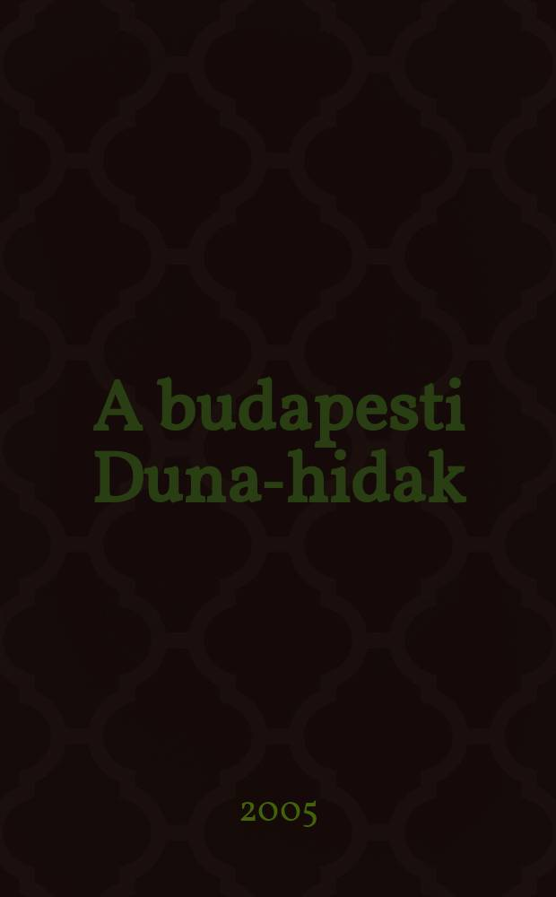 A budapesti Duna-hidak = Будапештские мосты через Дунай