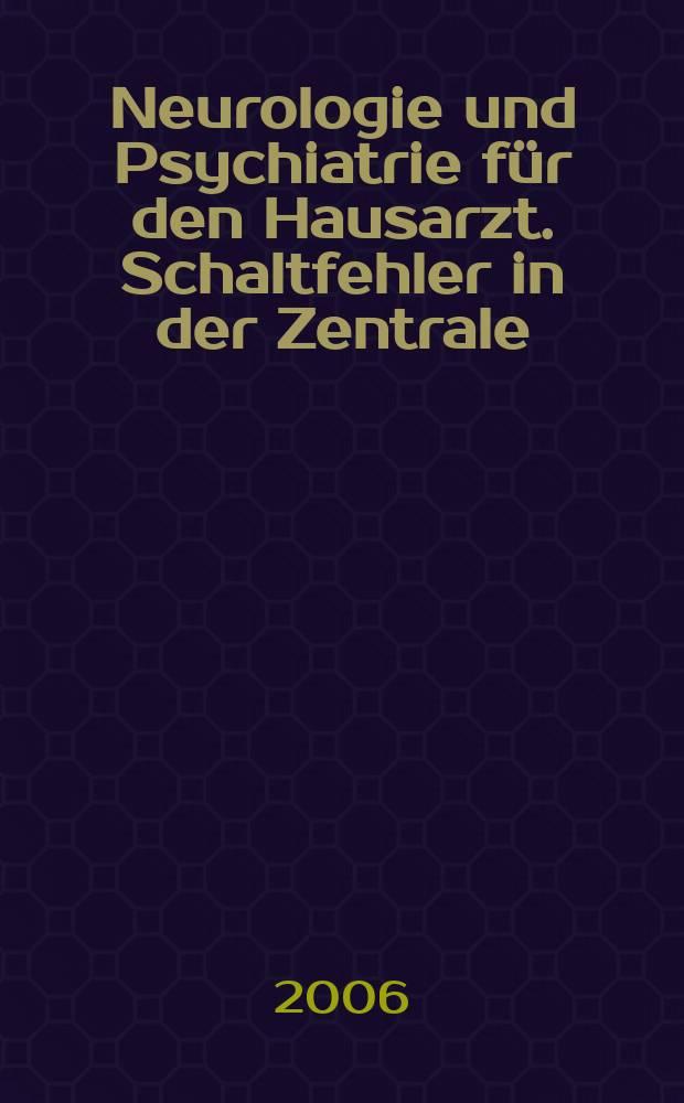 Neurologie und Psychiatrie für den Hausarzt. Schaltfehler in der Zentrale = Неврология и психиатрия для домашнего врача.Повреждения центральной регуляции
