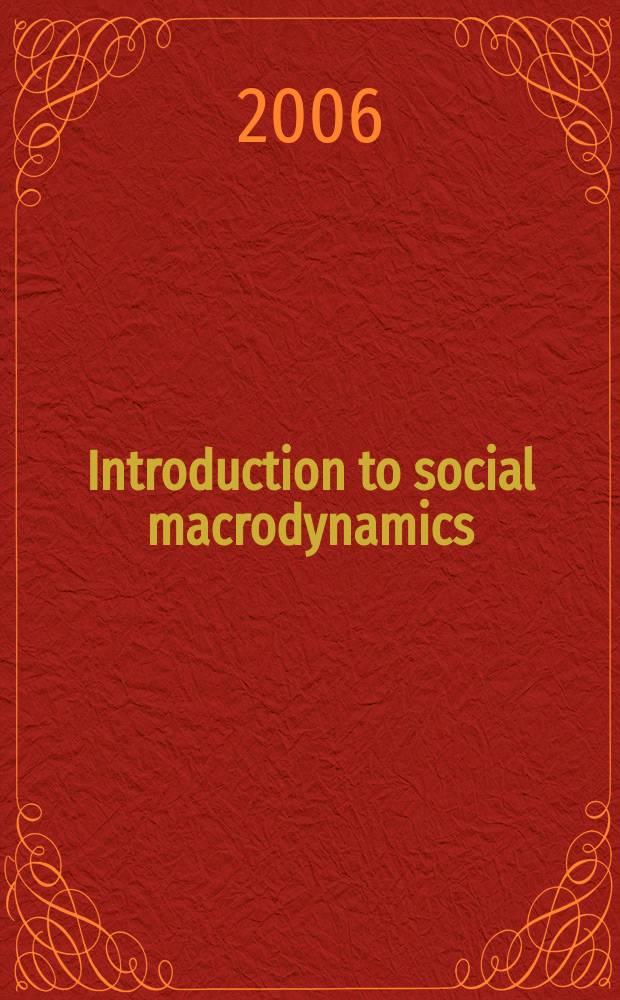 Introduction to social macrodynamics : secular cycles and millennial trends = Введение в социальную макродинамику. Вековые циклы и направления тысячелетия