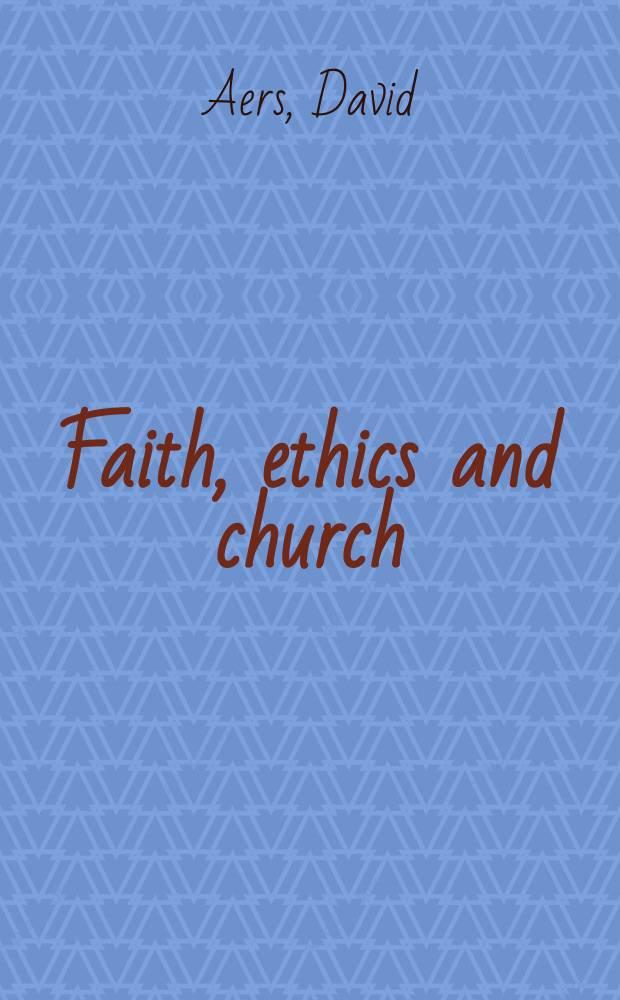 Faith, ethics and church : writing in England, 1360-1409 = Вера, этика и церковь