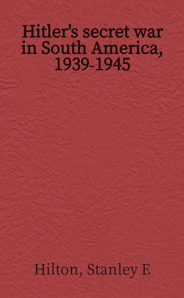 Hitler's secret war in South America, 1939-1945 : German military espionage and allied counterespionage in Brazil = Тайна война Гитлера в Южной Америке, 1939 - 1945: немецкая военная разведка и контрразведка в Бразилии
