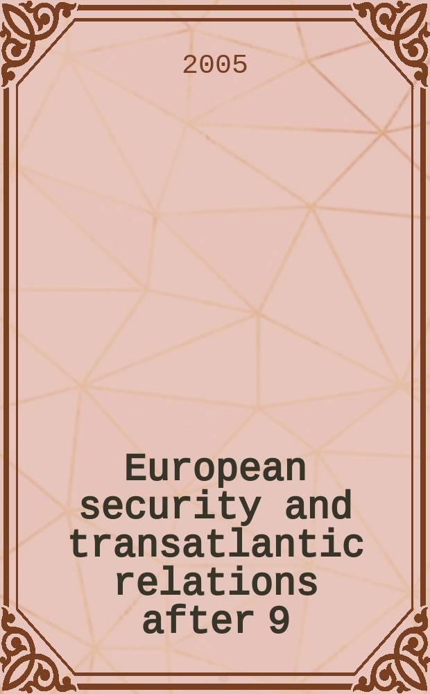 European security and transatlantic relations after 9/11 and the Iraq War = Европейская безопасность и трансатлантические отношения после 9/11 и Иракская война