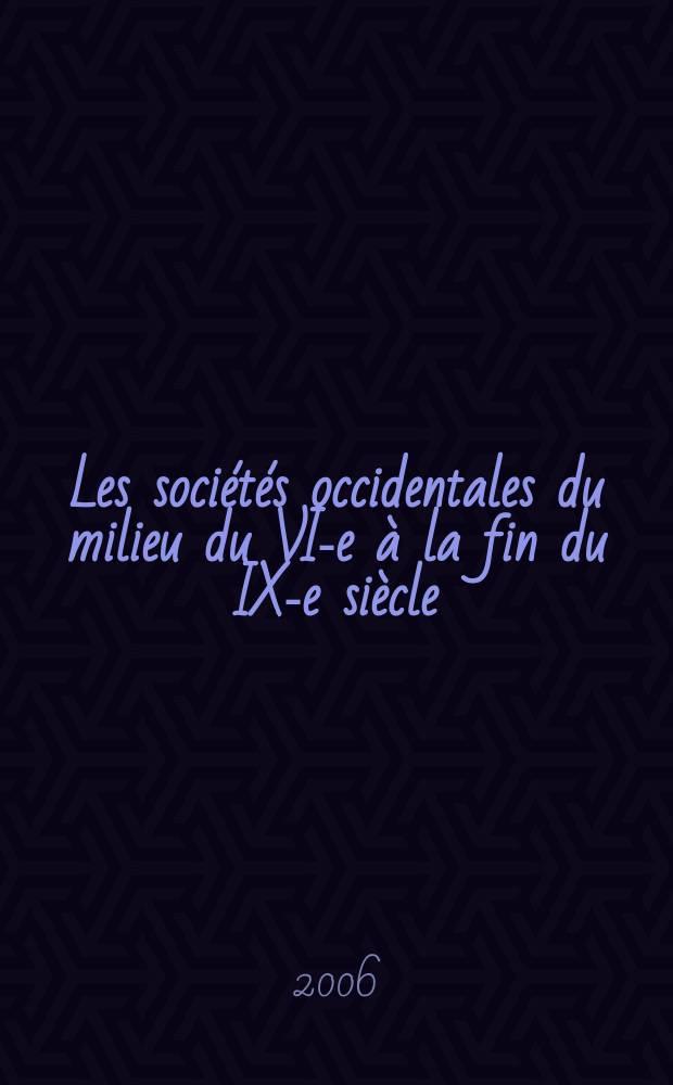 Les sociétés occidentales du milieu du VI-e à la fin du IX-e siècle = Западные общества с середины VI конца IX вв.