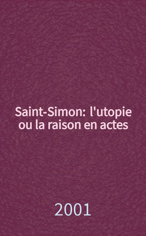 Saint-Simon : l'utopie ou la raison en actes = Сен - Симон: Утопия или разумное действие