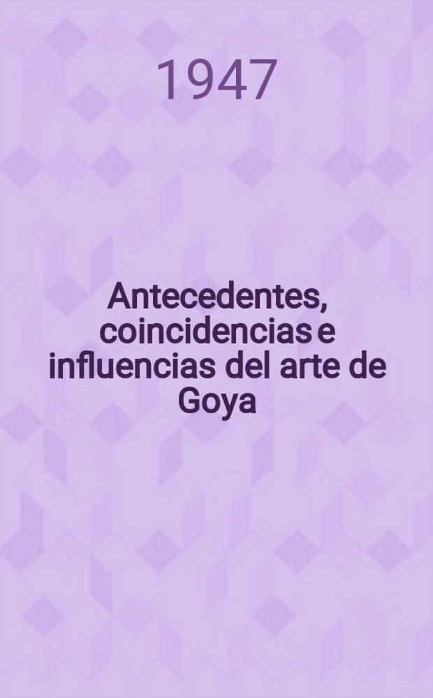 Antecedentes, coincidencias e influencias del arte de Goya : catálogo ilustrado de la Exposición celebrada en 1932 : ahora publicado con un estudio preliminar sobre La situación y la estela del arte de Goya = Предшественники, современники и влияние искусства Гойи