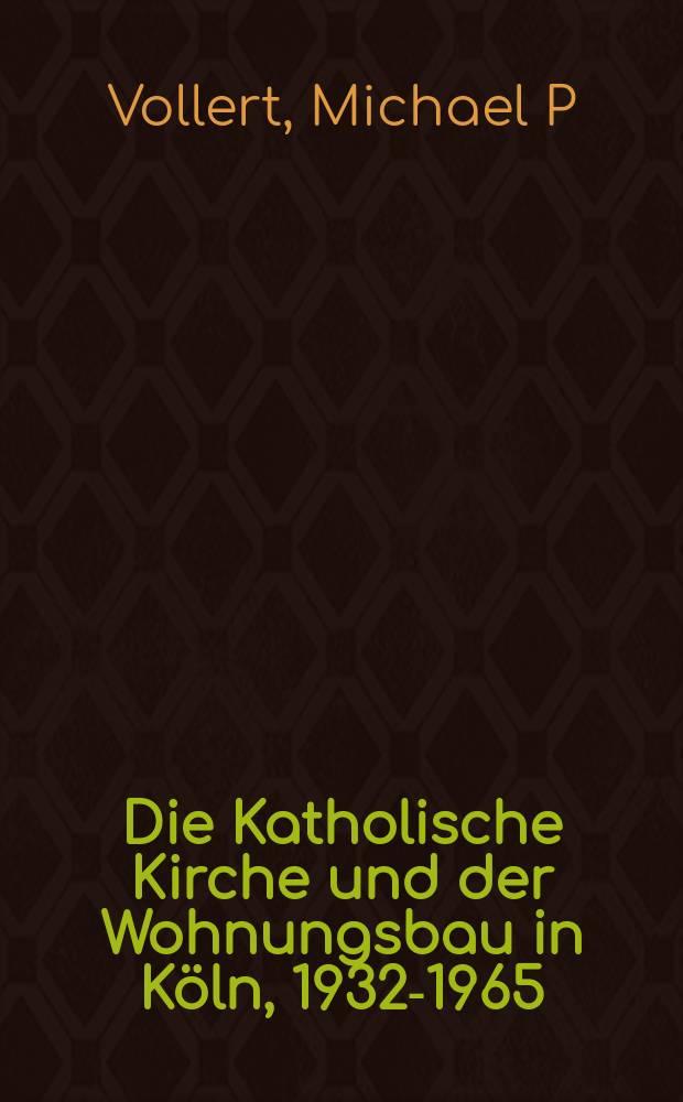 Die Katholische Kirche und der Wohnungsbau in Köln, 1932-1965 : Inaugural-Dissertation = Католическая церковь и жилищное строительство в Кельне, 1932-1965