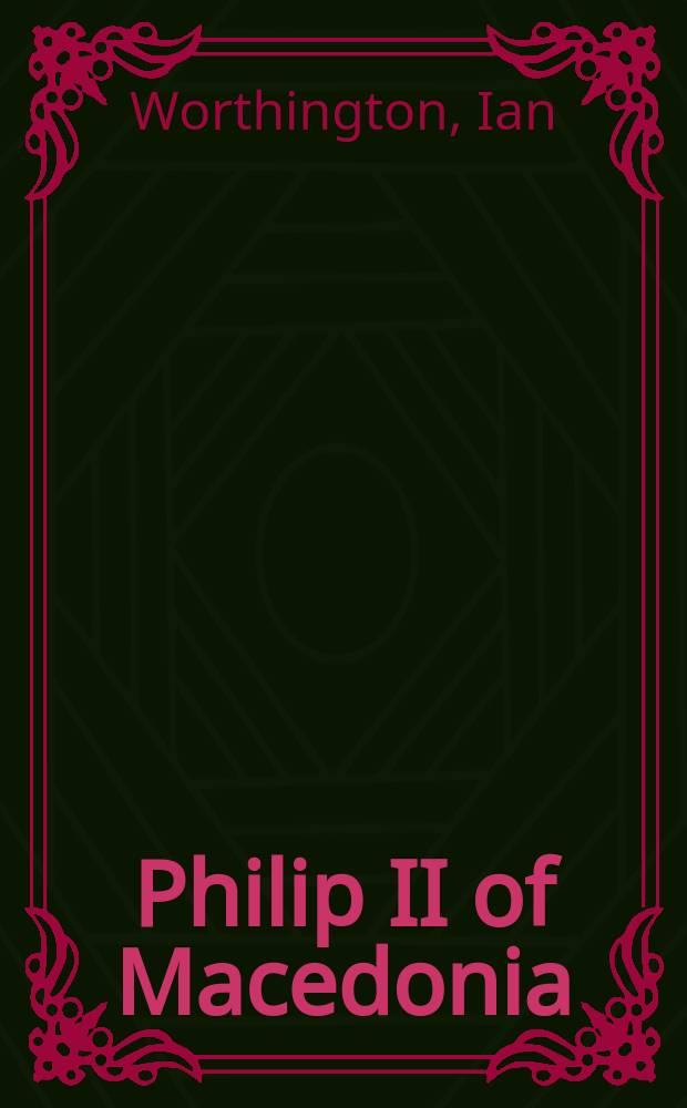 Philip II of Macedonia = Филипп II Македонский