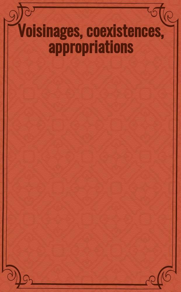 Voisinages, coexistences, appropriations : groupes sociaux et territoires urbains (Moyen Ǎge - 16-e siècle) = Соседство, сосуществование, приспособление