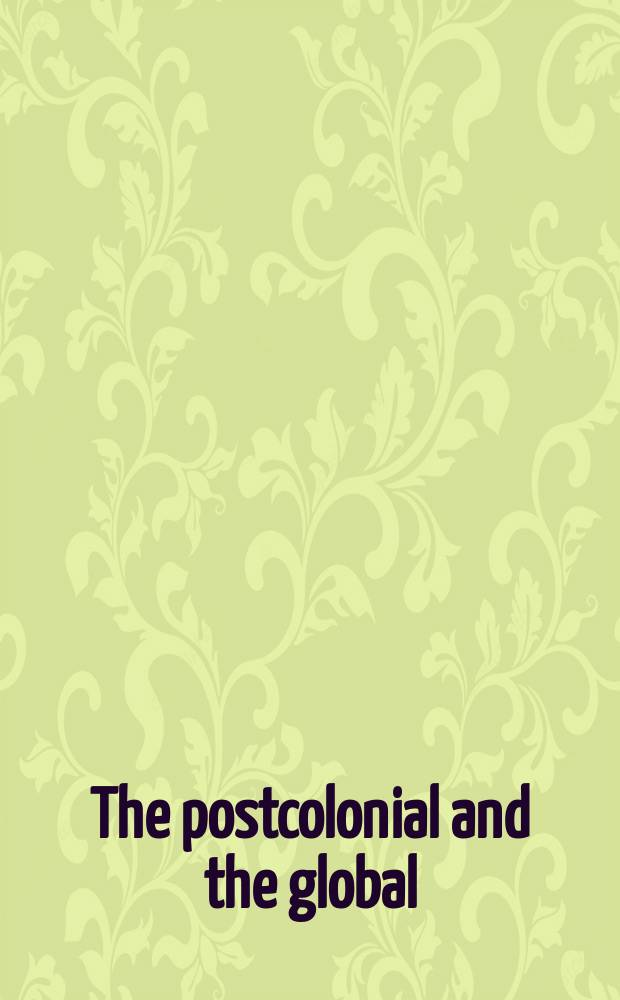 The postcolonial and the global = Постколониальное и глобальное