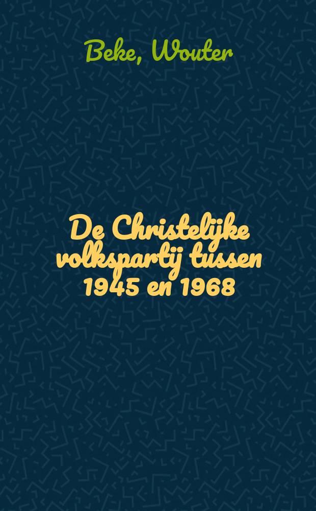 De Christelijke volkspartij tussen 1945 en 1968 : breuklijnen en pacificatiemechanismen in een catch-allpartij : proefschrift = Христианская народная партия с 1945 по 1968.